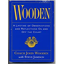 Wooden: A Lifetime of Observations and Reflections on and Off the Court by John Wooden (1997-08-02)
