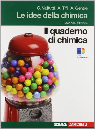 Idee della chimica. Quaderno di chimica. Per le Scuole superiori. Con espansione online
