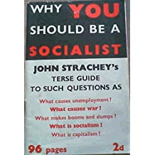 WHY YOU SHOULD BE A SOCIALIST.