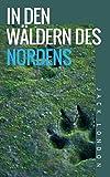 In den Wäldern des Nordens: Erzählungen