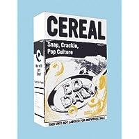 Cereal: Snap, Crackle, Pop Culture
