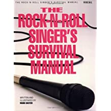 The Rock-N-Roll Singer's Survival Manual by Mark Baxter (1990-12-01)