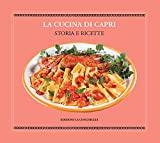 La cucina di Capri. Storia e ricette. Ediz. italiana e inglese
