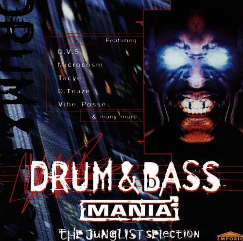 Drum & Bass Mania - The Junglist Selection