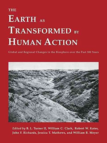 [(The Earth as Transformed by Human Action : Global and Regional Changes in the Biosphere over the Past 300 Years)] [Edited by B. L. Turner ] published on (March, 2009)
