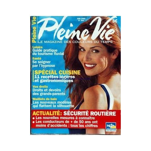 PLEINE VIE [No 204] du 01/06/2003 - TOURISME FLUVIAL - L'HYPNOSE - CUISINE - VOS DROITS DE GRANDS-PARENTS MAILLOTS - SECURITE ROUTIERE.