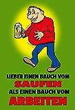ComCard Lieber Einen Bauch von Saufen als Einen Bauch von Arbeiten - Schild aus Blech, spruchschild, Lustig, Comic, Bier, Metal Sign,