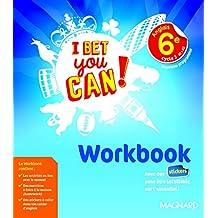 Anglais 6e cycle 3 A1-A2 I bet you can! : Workbook