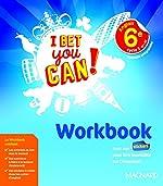 Anglais 6e cycle 3 A1-A2 I bet you can! - Workbook de Michelle Jaillet