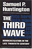 The Third Wave: Democratization in the Late Twentieth Century (Julian J. Rothbaum distinguished lecture series)