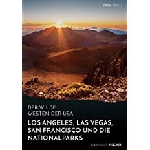 Der wilde Westen der USA. Los Angeles, Las Vegas, San Francisco und die Nationalparks