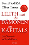 Lilith und die Dämonen des Kapitals: Die Ökonomie auf Freuds Couch