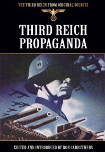 Third Reich Propaganda (Third Reich from Original Sources)