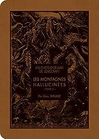 Les chefs d'oeuvre de Lovecraft - Les Montagnes hallucinées, tome 2 par Gou Tanabe