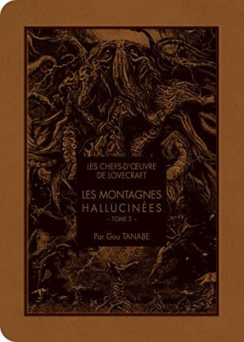 Les chefs d'œoeuvre de Lovecraft - Les Montagnes hallucinés T02 (2) par  Howard phillips Lovecraft, Gou Tanabe