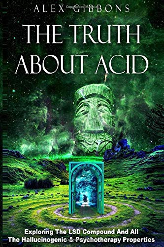 The Truth About Acid - Exploring The LSD Compound And All The...