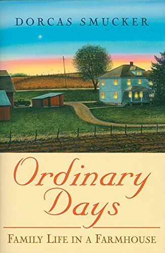 ordindary-days-family-life-in-a-farmhouse-by-dorcas-smucker-2006-12-01