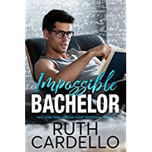 Impossible Bachelor (Bachelor Tower Series, Book 2)