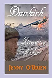 Dunkirk - Rescuing Robert: Large Print Edition