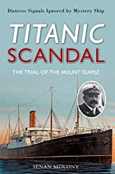 Titanic Scandal: The Trial of the Mount Temple