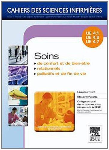 Soins de confort et de bien-être - Soins relationnels - Soins palliatifs et de fin de vie: Unités d'enseignements 4.1, 4.2, 4.7 (French Edition)