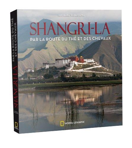 Shangri-La par la route du thé et des chevaux