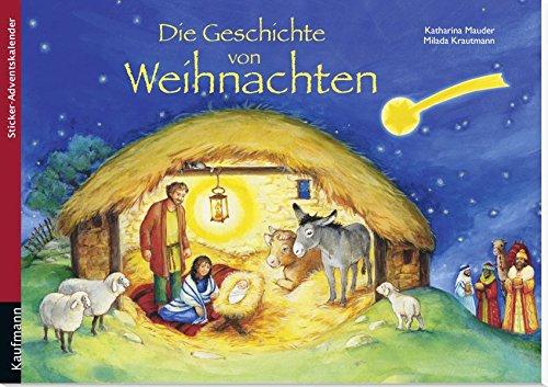 Die Geschichte von Weihnachten: Ein Sticker-Adventskalender zum Vorlesen und Gestalten eines Posters