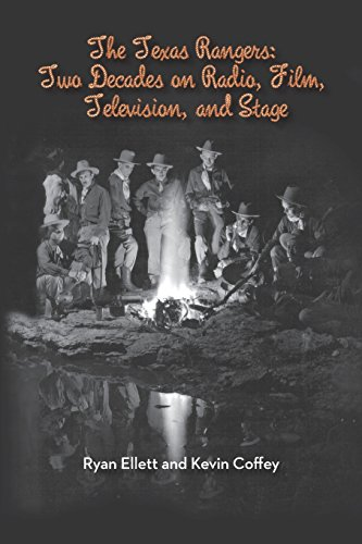 The Texas Rangers: Two Decades on Radio, Film, Television, and Stage