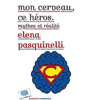 Mon cerveau, ce héros - mythes et réalité