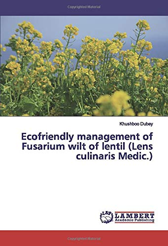 Ecofriendly management of Fusarium wilt of lentil (Lens culinaris Medic.)