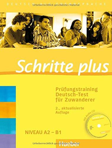 Prüfungstraining Schritte plus: Schritte plus: Deutsch als Fremdsprache / Prüfungstraining Deutsch-Test für Zuwanderer mit Audio-CD