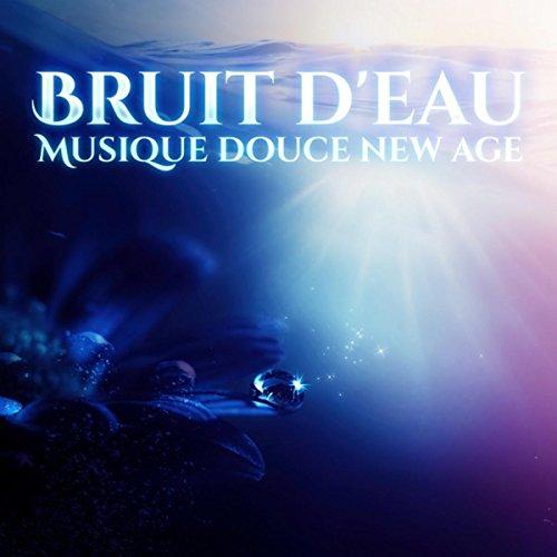 Bruit d'eau (Musique douce new...
