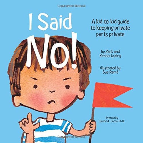 I Said No! a Kid-To-Kid Guide to Keeping Your Private Parts Private por Kimberly King
