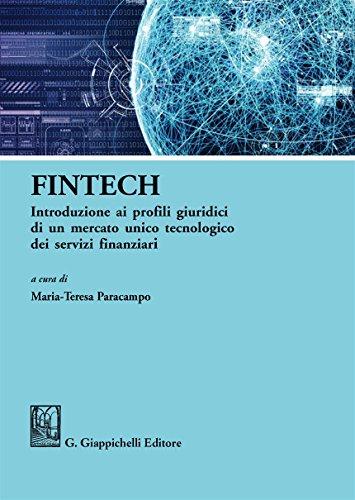 FinTech. Introduzione ai profili giuridici di un mercato unico tecnologico dei servizi finanziari