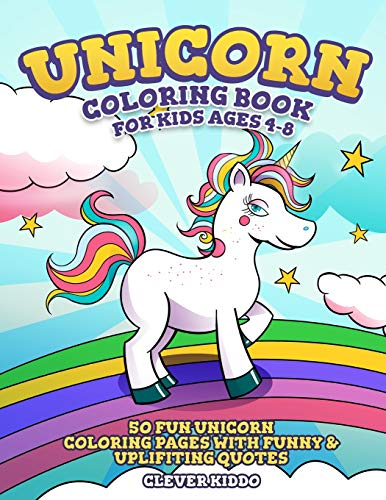 Unicorn Coloring Book for Kids Ages 4-8: 50 Fun Unicorn Coloring Pages With Funny & Uplifting Quotes