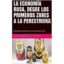 LA ECONOMÍA RUSA, DESDE LOS PRIMEROS ZARES A LA PERESTROIKA: COLECCIÓN RESÚMENES UNIVERSITARIOS Nº 674 (Spanish Edition)