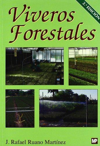 Viveros forestales : manual de cultivo y proyectos por J. Rafael Ruano Martínez