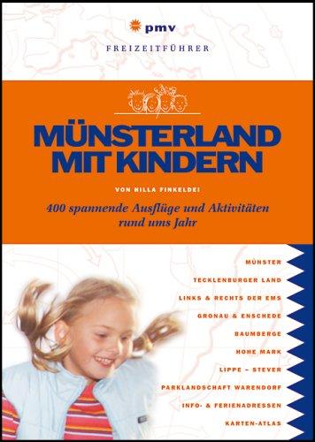 Münsterland mit Kindern: 400 spannende Ausflüge und Aktivitäten rund ums Jahr