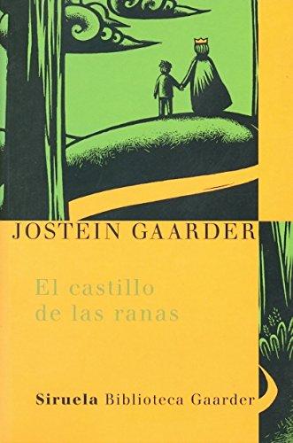 El castillo de las ranas (Las Tres Edades / Biblioteca Gaarder) por Jostein Gaarder