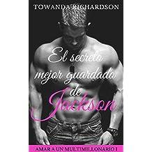 El secreto mejor guardado de Jackson (Amar a un multimillonario nº 1)