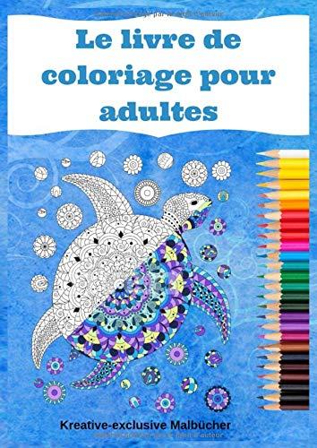 Le livre de coloriage pour adultes: Le livre de coloriage pour adultes: plus de 50 motifs créatifs pour animaux à colorier - livre de coloriage A4 pour avancés et professionnels par  Kreative-exclusive Malbücher