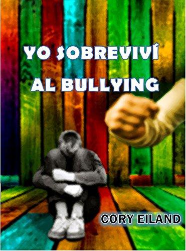 Yo sobreviví al bullying por Cory Eiland