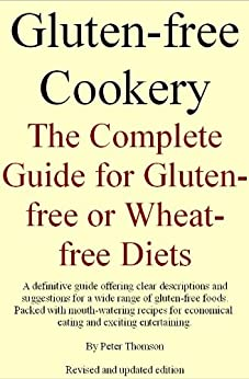 Gluten-free Cookery. The Complete Guide for Gluten-free or Wheat-free Diets by [Thomson, Peter]