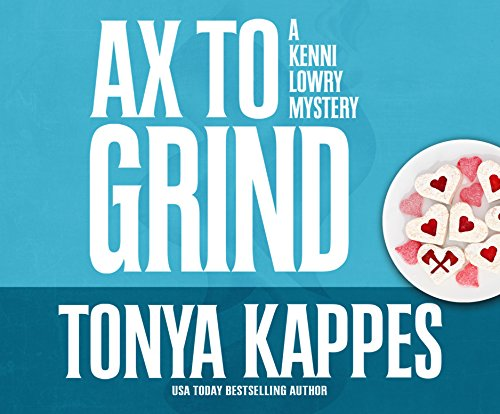 Ax to Grind (Kenni Lowry Mysteries, Band 3)