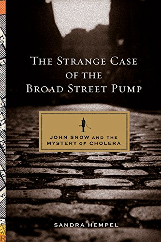 The Strange Case of the Broad Street Pump – John Snow and the Mystery of Cholera