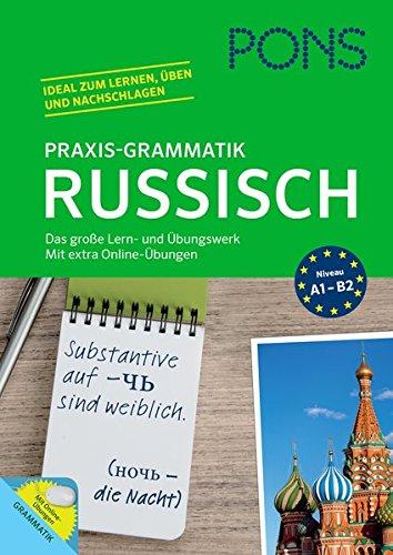 PONS Praxis-Grammatik Russisch: Das große Lern- und Übungswerk. Mit extra Online-Übungen.