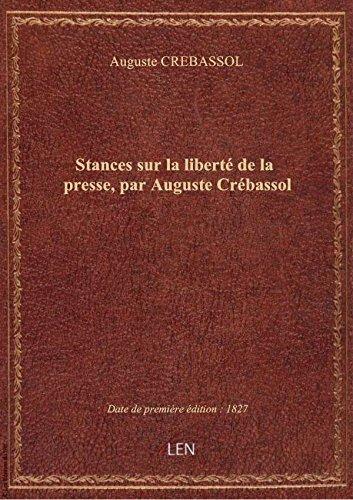 Stances sur la liberté de la presse, par Auguste Crébassol