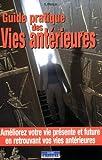 Guide pratique des vies antérieures - Editions Cristal - 13/06/2003