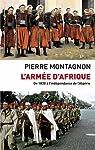 L'armée d'Afrique : De 1830 à l'indépendance de l'Algérie par Montagnon