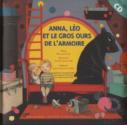 Anna, Léo et le gros ours de l'armoire (+ CD)